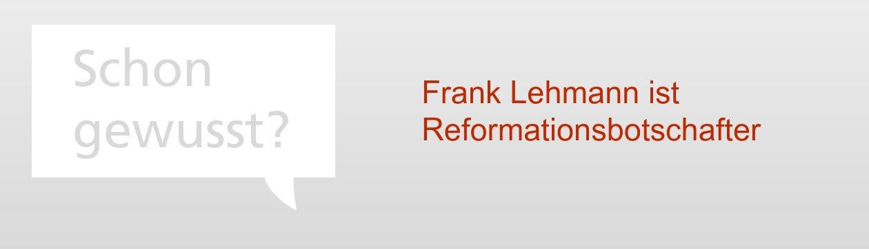 Econ Redner Frank Lehmann ist Reformationsbotschafter